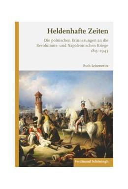 Abbildung von Leiserowitz | Heldenhafte Zeiten | 2017 | 2017 | Die polnischen Erinnerungen an...