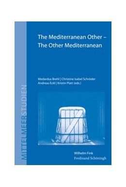 Abbildung von Brehl / Dabag / Platt / Eckl | The Mediterranean Other - The Other Mediterranean | 2017 | 2020