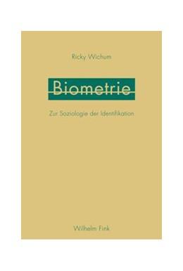 Abbildung von Wichum   Biometrie   2017   2017   Zur Soziologie der Identifikat...