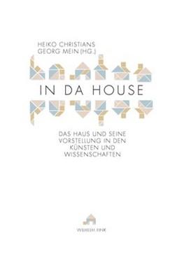 Abbildung von Mein / Christians | In Da House | 2016 | 2016 | Das Haus und seine Vorstellung...