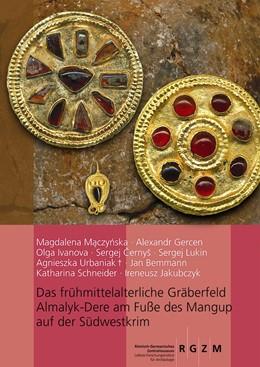 Abbildung von Maczynska / Gercen   Das frühmittelalterliche Gräberfeld Almalyk-Dere am Fuße des Mangup auf der Südwestkrim   1. Auflage   2016   115   beck-shop.de