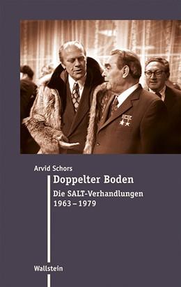 Abbildung von Schors   Doppelter Boden   2016   Die SALT-Verhandlungen 1963-19...   27