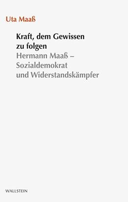 Abbildung von Maaß   Kraft, dem Gewissen zu folgen   1. Auflage   2016   2015   beck-shop.de