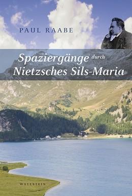 Abbildung von Raabe | Spaziergänge durch Nietzsches Sils Maria | 2019