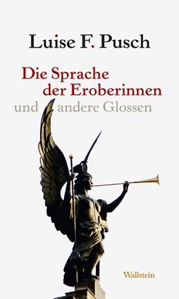 Abbildung von Pusch | Die Sprache der Eroberinnen | 1. Auflage | 2016 | beck-shop.de