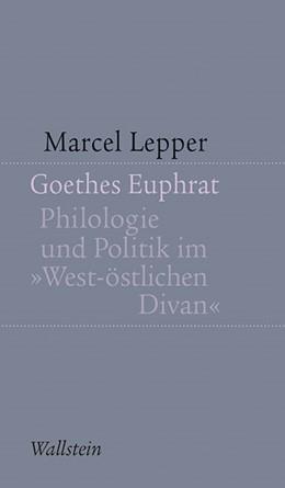 Abbildung von Lepper   Goethes Euphrat   1. Auflage   2016   8   beck-shop.de