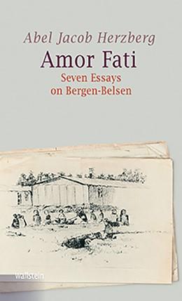 Abbildung von Herzberg | Amor Fati | 2016 | Seven Essays on Bergen Belsen | 5