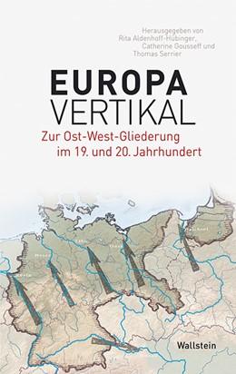 Abbildung von Aldenhoff-Hübinger / Gousseff / Serrier | Europa vertikal | 2016 | Zur Ost-West-Gliederung im 19.... | 05