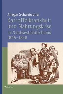 Abbildung von Schanbacher   Kartoffelkrankheit und Nahrungskrise in Nordwestdeutschland 1845-1848   2016   287