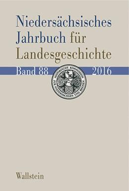 Abbildung von Historische Kommission für Niedersachsen und Bremen | Niedersächsisches Jahrbuch für Landesgeschichte | 2016 | Neue Folge der 'Zeitschrift de... | 88/2016