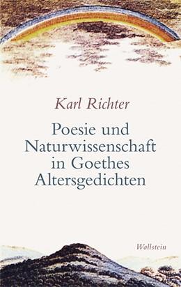 Abbildung von Richter | Poesie und Naturwissenschaft in Goethes Altersgedichten | 2016