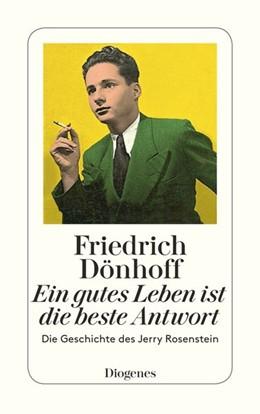 Abbildung von Dönhoff | Ein gutes Leben ist die beste Antwort | 2016 | Die Geschichte des Jerry Rosen...