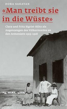 Abbildung von Sakayan | «Man treibt sie in die Wüste» | 2016 | Clara und Fritz Sigrist-Hilty ...