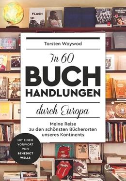 Abbildung von Woywod | In 60 Buchhandlungen durch Europa | 1. Auflage, Nachdruck | 2016 | Meine Reise zu den schönsten B...