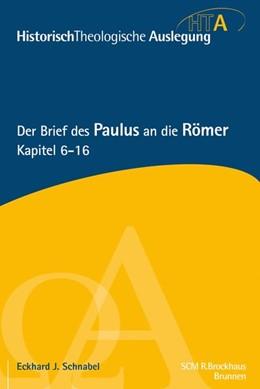 Abbildung von Schnabel | Der Brief des Paulus an die Römer, Kapitel 6-16 | 2016 | Historisch-Theologische Ausleg...