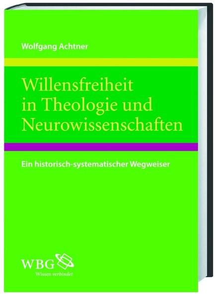 Willensfreiheit in Theologie und Neurowissenschaften | Achtner, 2010 | Buch (Cover)