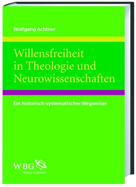 Abbildung von Achtner | Willensfreiheit in Theologie und Neurowissenschaften | 2010