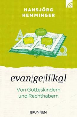 Abbildung von Hemminger | Evangelikal: von Gotteskindern und Rechthabern | 1. Auflage | 2016 | beck-shop.de