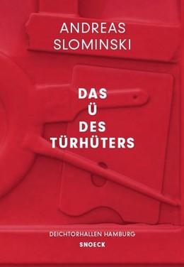 Abbildung von Luckow / Stanisic | Andreas Slominski: Das Ü des Türhüters | 1. Auflage | 2016 | beck-shop.de