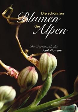 Abbildung von Wasserer | Die schönsten Alpenblumen | 1. Auflage | 2017 | beck-shop.de