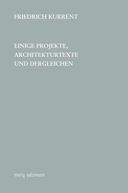 Abbildung von Kurrent | Einige Projekte, Architekturtexte und dergleichen | 1. Auflage | 2016 | beck-shop.de