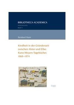 Abbildung von Maier | Kindheit in der Gründerzeit zwischen Alster und Elbe: Kuno Meyers Tagebücher, 1868-1874 | 1. Auflage | 2016 | beck-shop.de