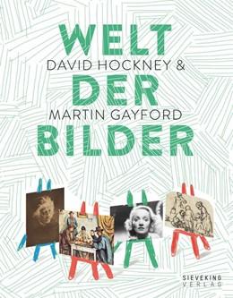 Abbildung von Hockney / Gayford   Welt der Bilder   2016   Von der Höhlenmalerei bis zum ...