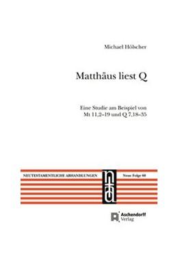 Abbildung von Hölscher | Matthäus liest Q | 2017 | Eine Studie am Beispiel von Mt... | 60