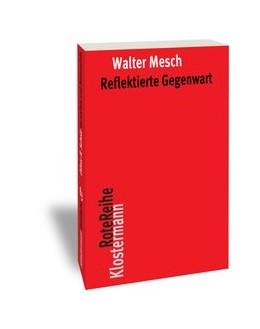 Abbildung von Mesch | Reflektierte Gegenwart | 2. Auflage 2016 | 2016 | Eine Studie über Zeit und Ewig... | 84