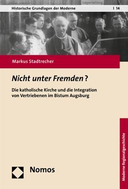 Abbildung von Stadtrecher   Nicht unter Fremden?   2016   Die katholische Kirche und die...