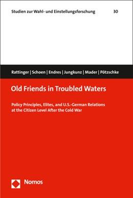 Abbildung von Rattinger / Schoen | Old Friends in Troubled Waters | 1. Auflage | 2016 | 30 | beck-shop.de