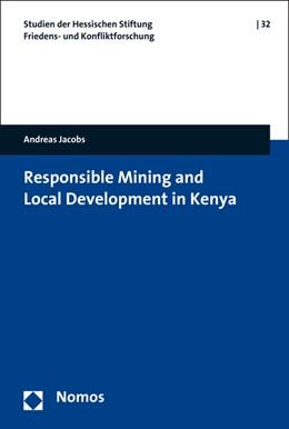 Abbildung von Jacobs | Responsible Mining and Local Development in Kenya | 1. Auflage | 2016 | beck-shop.de