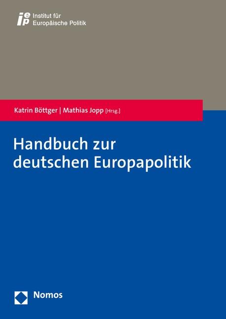 Abbildung von Böttger / Jopp (Hrsg.)   Handbuch zur deutschen Europapolitik   2016