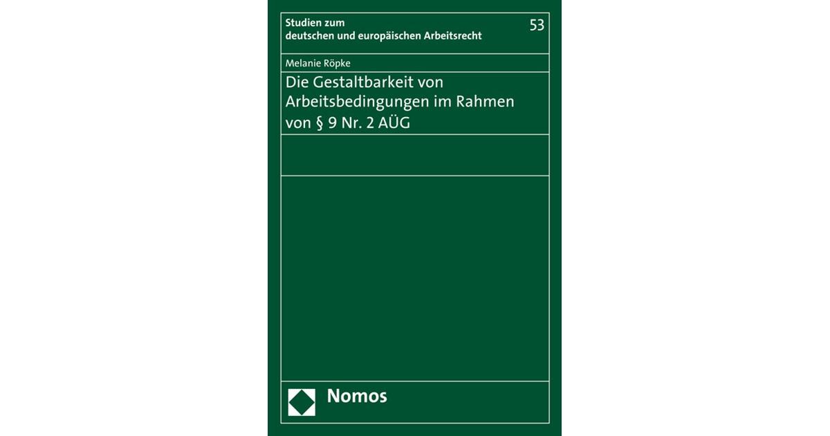 Die Gestaltbarkeit von Arbeitsbedingungen im Rahmen von § 9 Nr. 2 ...