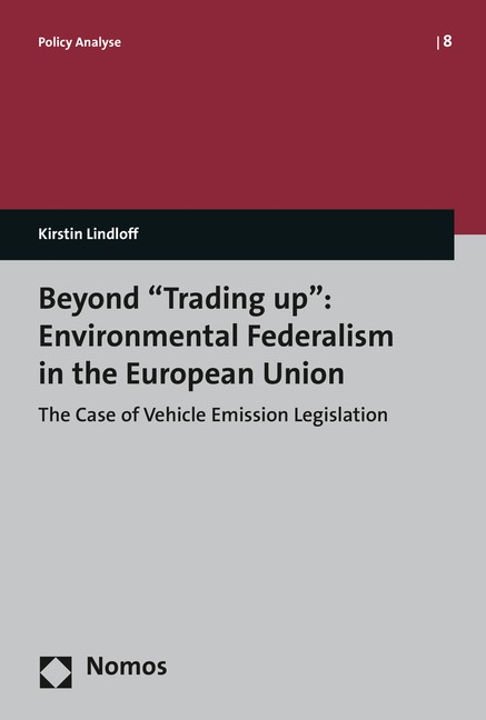 """Beyond """"Trading up"""": Environmental Federalism in the European Union 