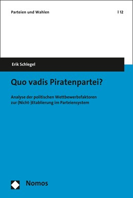 Abbildung von Schlegel | Quo vadis Piratenpartei? | 2016 | Analyse der politischen Wettbe...