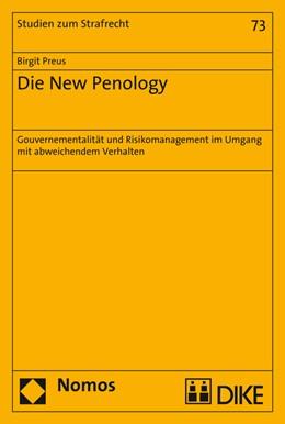 Abbildung von Preus | Die New Penology | 1. Auflage | 2016 | 73 | beck-shop.de