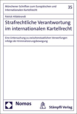 Abbildung von Hildebrandt | Strafrechtliche Verantwortung im internationalen Kartellrecht | 2016 | Eine Untersuchung zu zwischens...