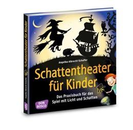 Abbildung von Albrecht-Schaffer | Schattentheater für Kinder | 1. Auflage | 2016 | beck-shop.de