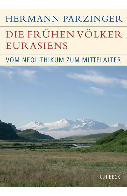 Cover: Hermann Parzinger, Die frühen Völker Eurasiens