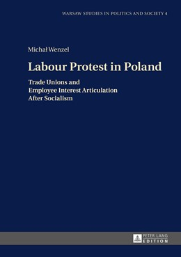 Abbildung von Wenzel | Labour Protest in Poland | 2016 | Trade Unions and Employee Inte... | 4