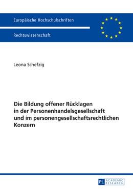 Abbildung von Schefzig   Die Bildung offener Rücklagen in der Personenhandelsgesellschaft und im personengesellschaftsrechtlichen Konzern   2016   5865