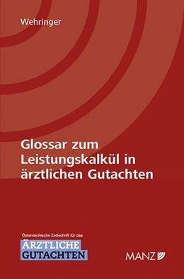 Abbildung von Wehringer | Glossar zum Leistungskalkül in ärztlichen Gutachten | 1. Auflage | 2016 | beck-shop.de