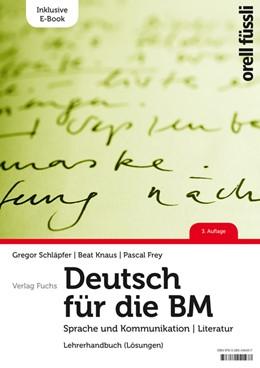 Abbildung von Schläpfer / Knaus / Frey   Deutsch für die BM – Lehrerhandbuch inkl. E-Book   Auflage   2016   Sprache und Kommunikation   Li...
