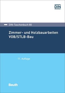 Abbildung von DIN e.V. | Zimmer- und Holzbauarbeiten VOB/STLB-Bau | 1. Auflage | 2017 | 80 | beck-shop.de