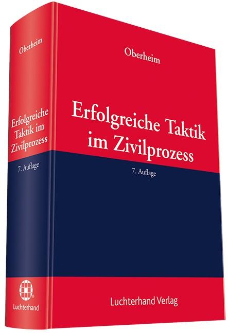 Erfolgreiche Taktik im Zivilprozess | Oberheim | 7. Auflage, 2016 | Buch (Cover)