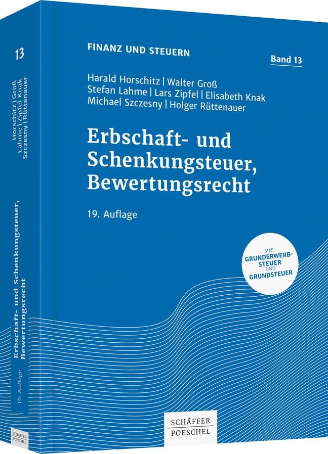 Erbschaft- und Schenkungsteuer, Bewertungsrecht | Horschitz / Groß / Schnur / Lahme / Zipfel | 19. vollständig überarbeitete Auflage, 2018 | Buch (Cover)