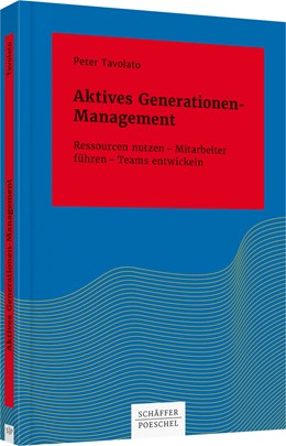 Abbildung von Tavolato | Aktives Generationen-Management | 2016 | Ressourcen nutzen – Mitarbeite...