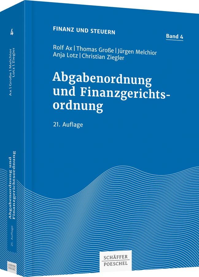Abgabenordnung und Finanzgerichtsordnung | Ax / Große / Melchior / Lotz / Ziegler | 21. aktualisierte Auflage, 2017 | Buch (Cover)