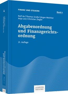 Abbildung von Ax / Große / Melchior / Lotz / Ziegler   Abgabenordnung und Finanzgerichtsordnung   21. aktualisierte Auflage   2017   Band 4